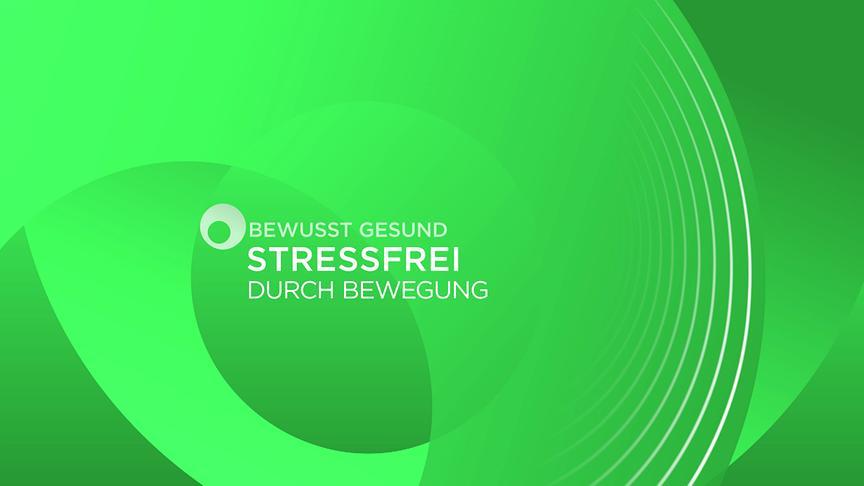 bewusst gesund: Stressfrei durch Bewegung